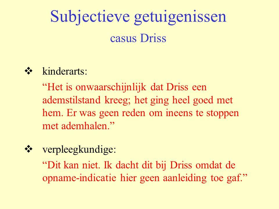 Subjectieve getuigenissen casus Driss