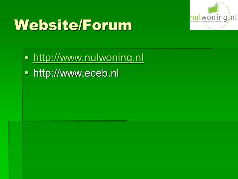 Website/Forum http://www.nulwoning.nl http://www.eceb.nl