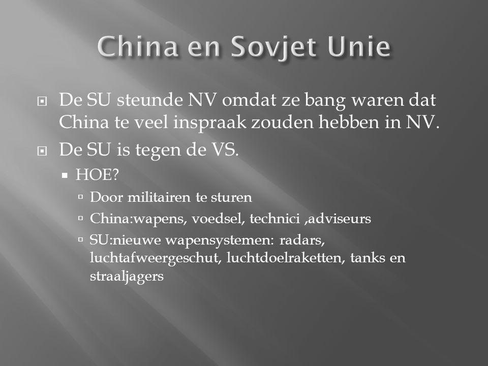 China en Sovjet Unie De SU steunde NV omdat ze bang waren dat China te veel inspraak zouden hebben in NV.