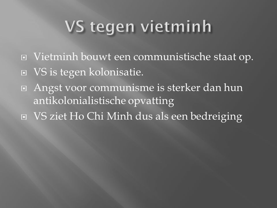 VS tegen vietminh Vietminh bouwt een communistische staat op.