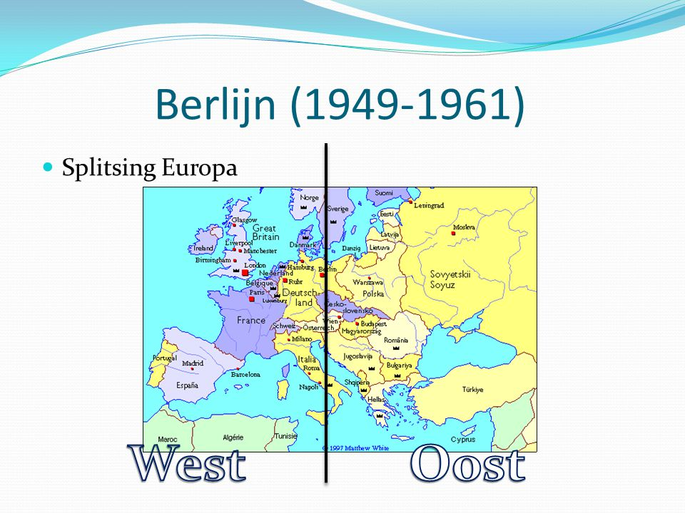 Berlijn (1949-1961) Splitsing Europa West Oost