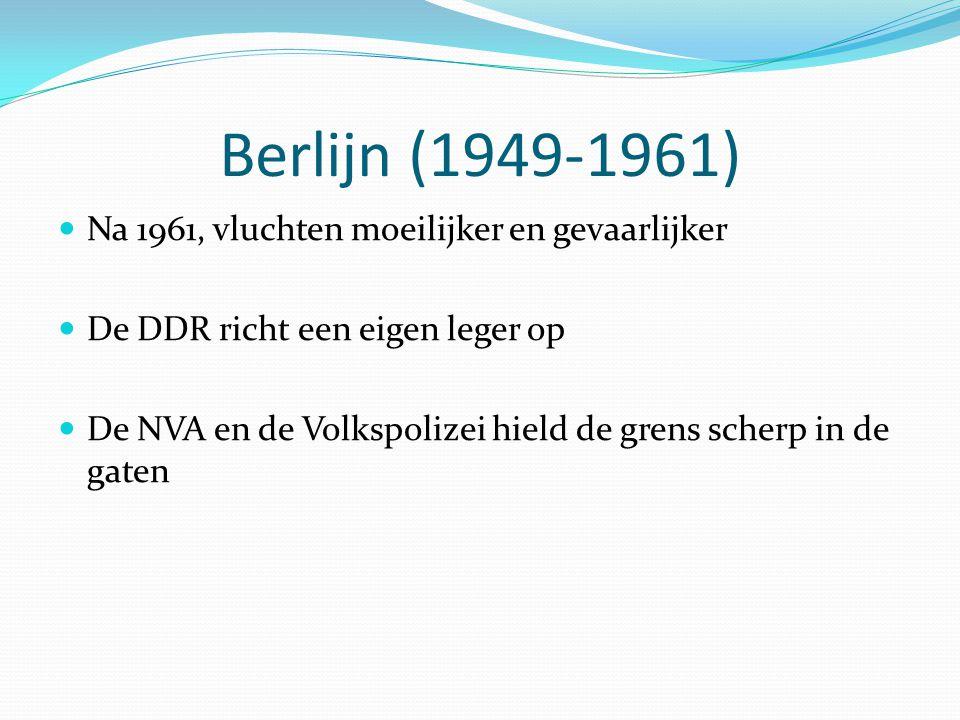 Berlijn (1949-1961) Na 1961, vluchten moeilijker en gevaarlijker