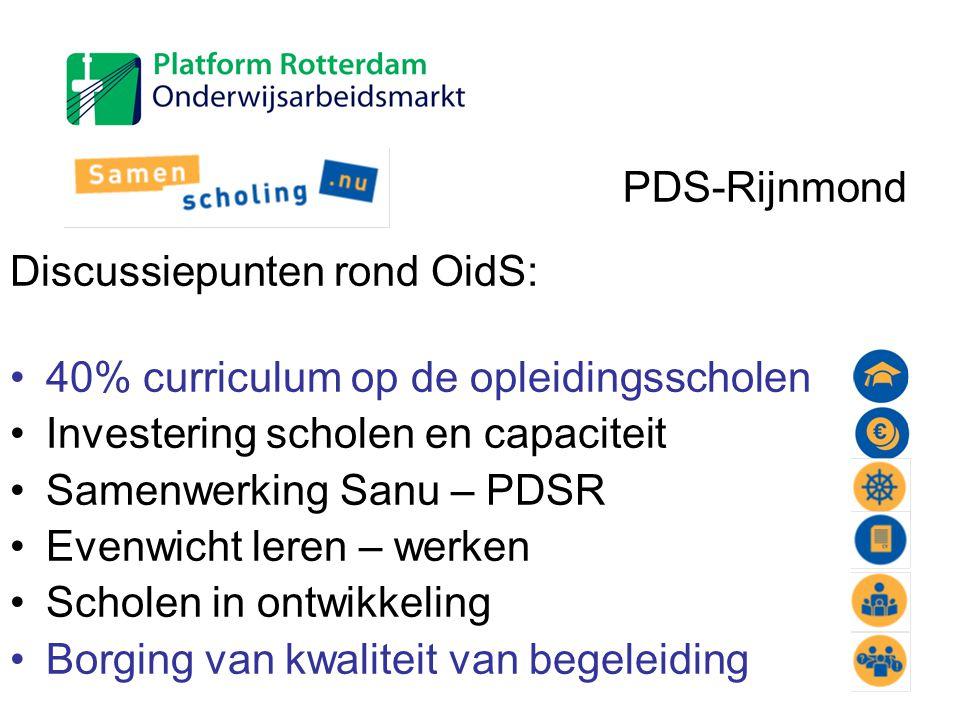 PDS-Rijnmond Discussiepunten rond OidS: 40% curriculum op de opleidingsscholen. Investering scholen en capaciteit.