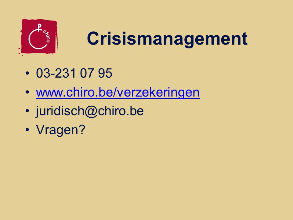 Crisismanagement 03-231 07 95 www.chiro.be/verzekeringen