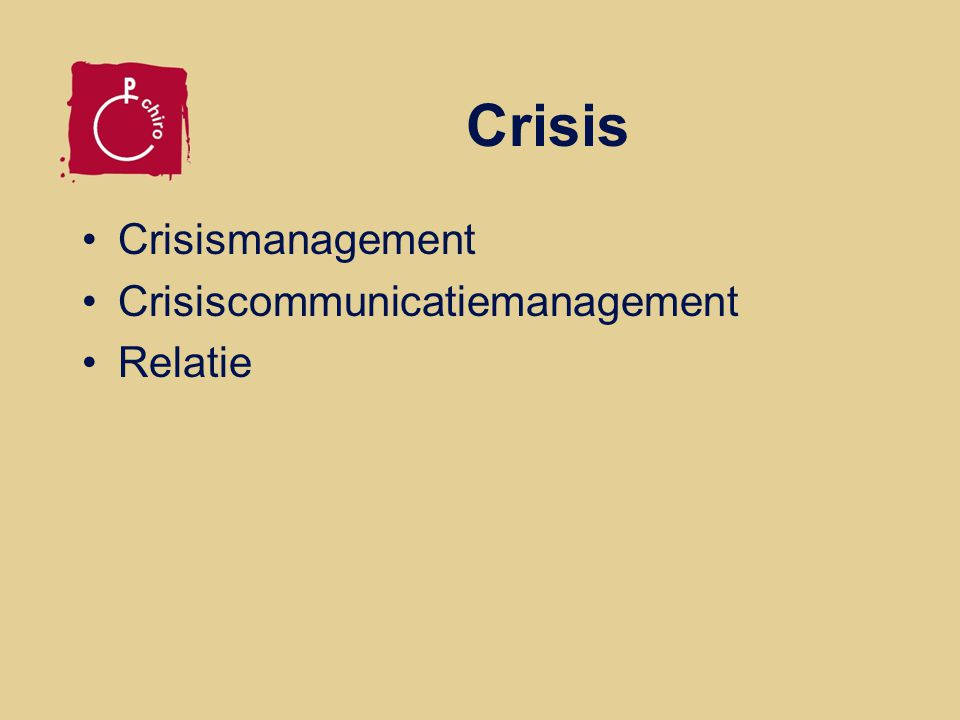 Crisis Crisismanagement Crisiscommunicatiemanagement Relatie
