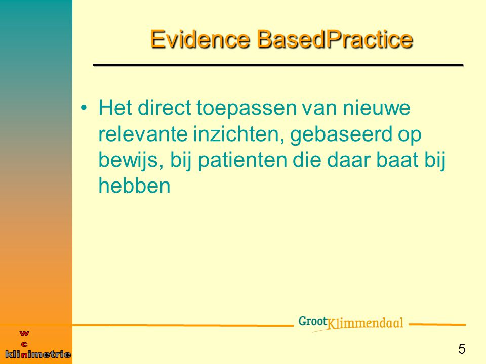 Evidence BasedPractice