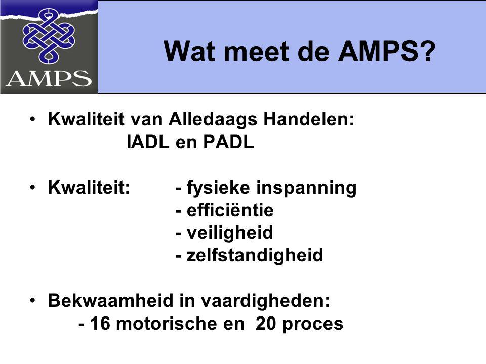 Wat meet de AMPS Kwaliteit van Alledaags Handelen: IADL en PADL