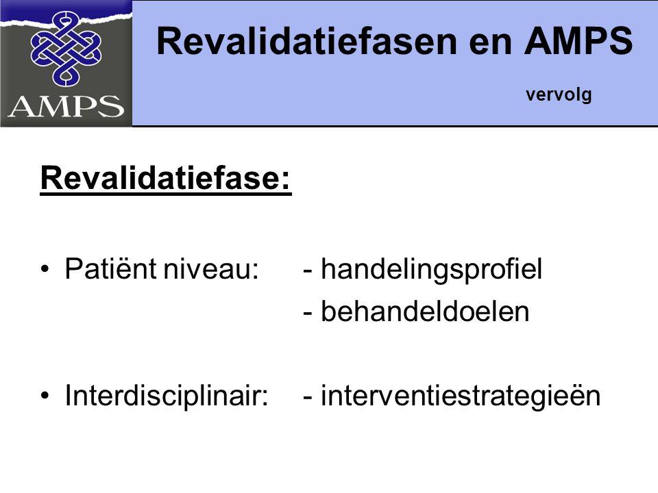 Revalidatiefasen en AMPS vervolg