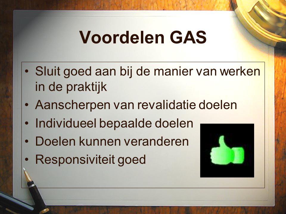 Voordelen GAS Sluit goed aan bij de manier van werken in de praktijk