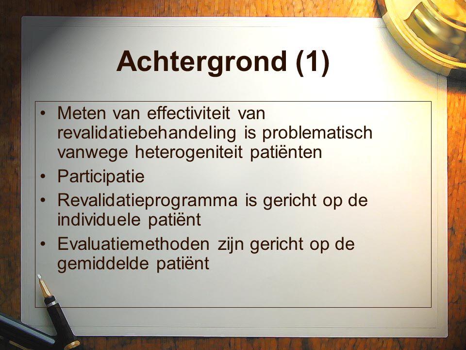 Achtergrond (1) Meten van effectiviteit van revalidatiebehandeling is problematisch vanwege heterogeniteit patiënten.
