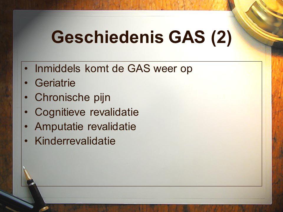 Geschiedenis GAS (2) Inmiddels komt de GAS weer op Geriatrie