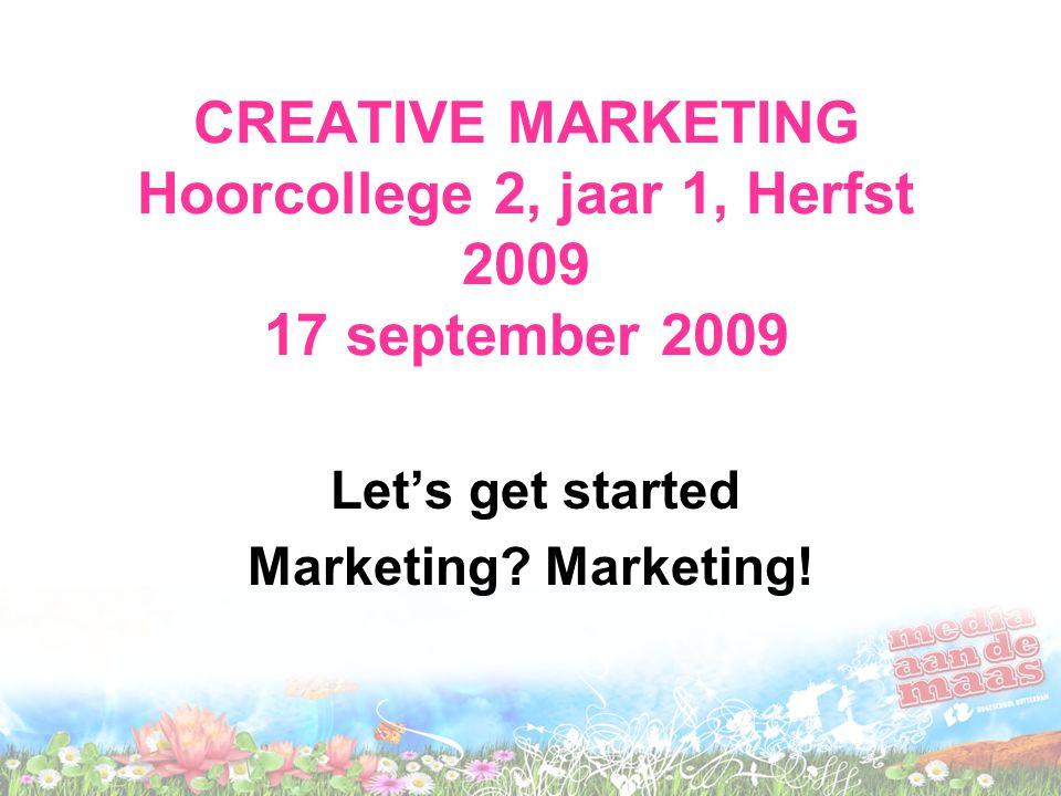 Let's get started Marketing Marketing!