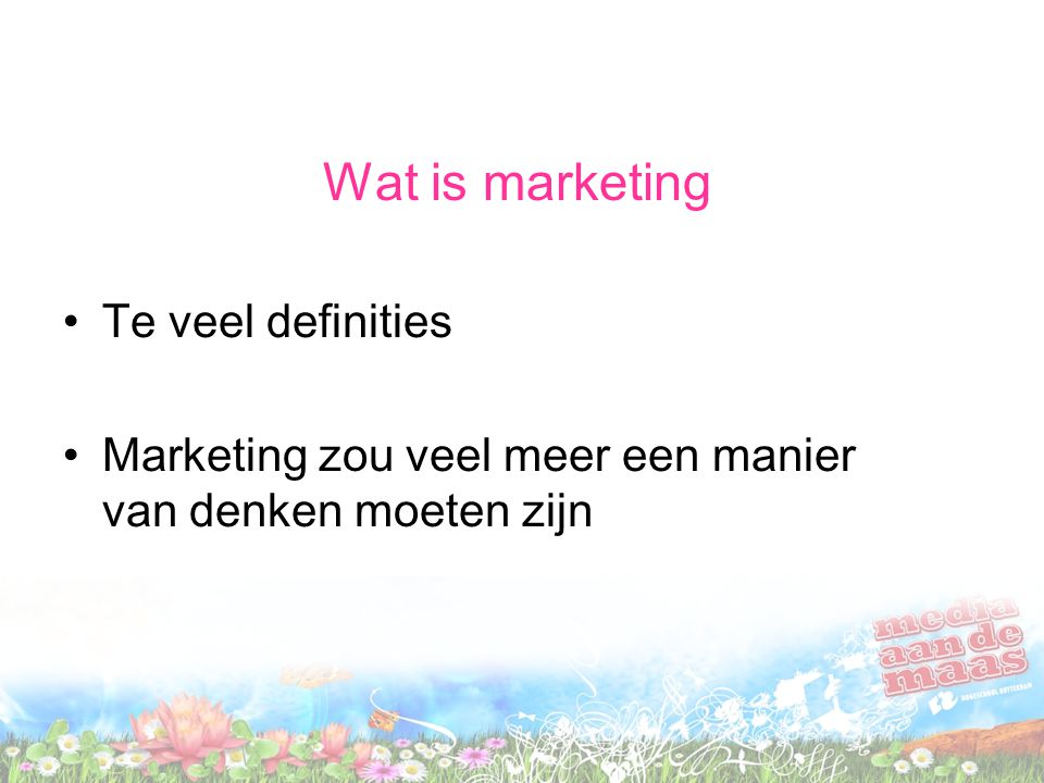Wat is marketing Te veel definities