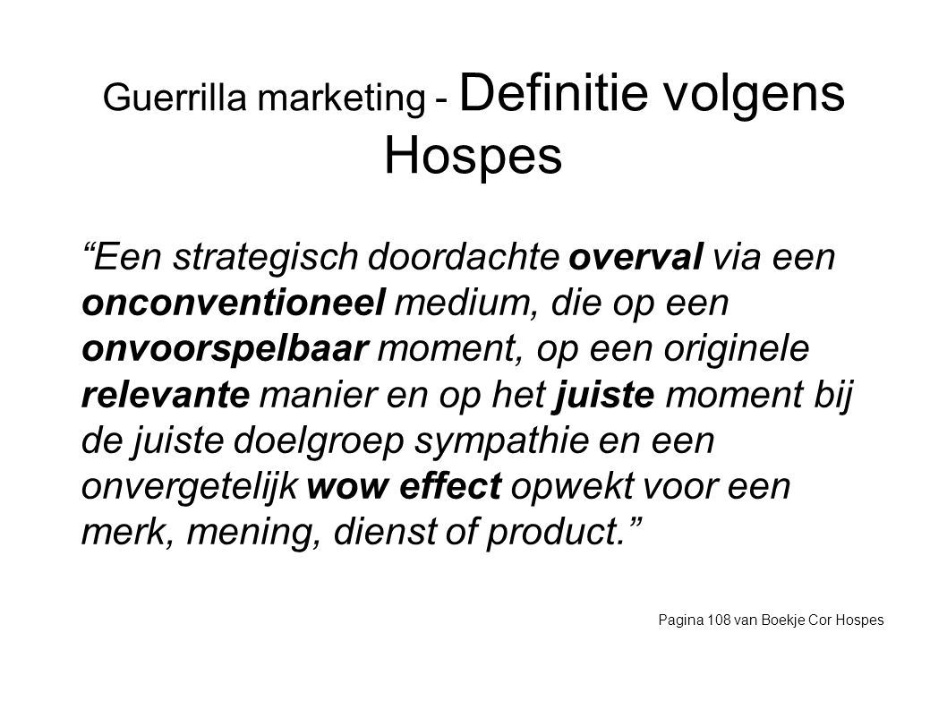 Guerrilla marketing - Definitie volgens Hospes