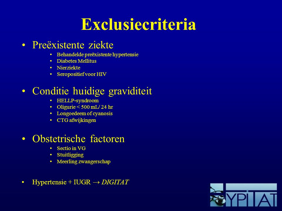 Exclusiecriteria Preëxistente ziekte Conditie huidige graviditeit