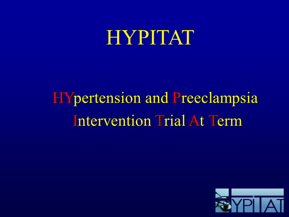 HYPITAT HYpertension and Preeclampsia Intervention Trial At Term
