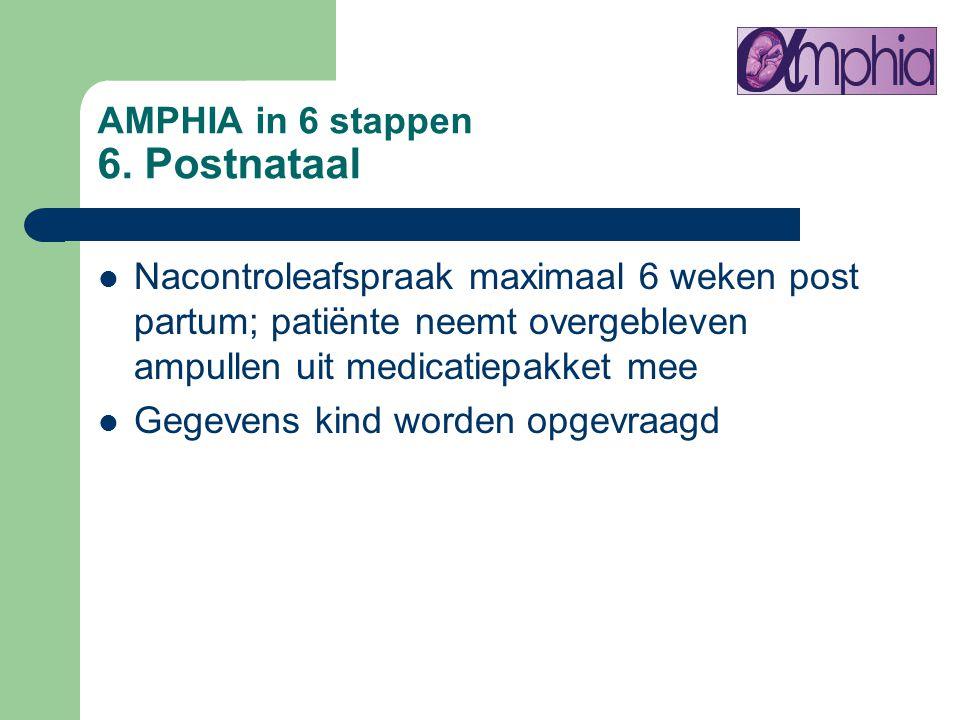 AMPHIA in 6 stappen 6. Postnataal