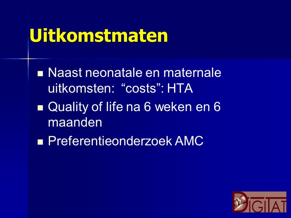 Uitkomstmaten Naast neonatale en maternale uitkomsten: costs : HTA