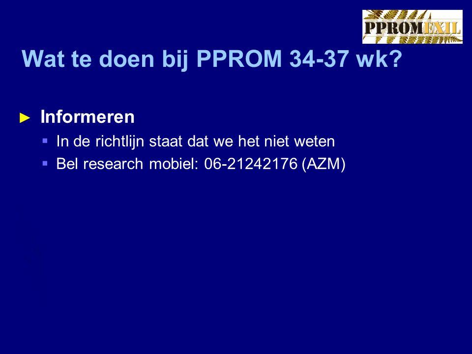 Wat te doen bij PPROM 34-37 wk