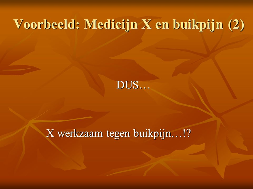 Voorbeeld: Medicijn X en buikpijn (2)