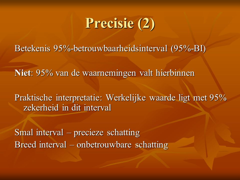 Precisie (2) Betekenis 95%-betrouwbaarheidsinterval (95%-BI)
