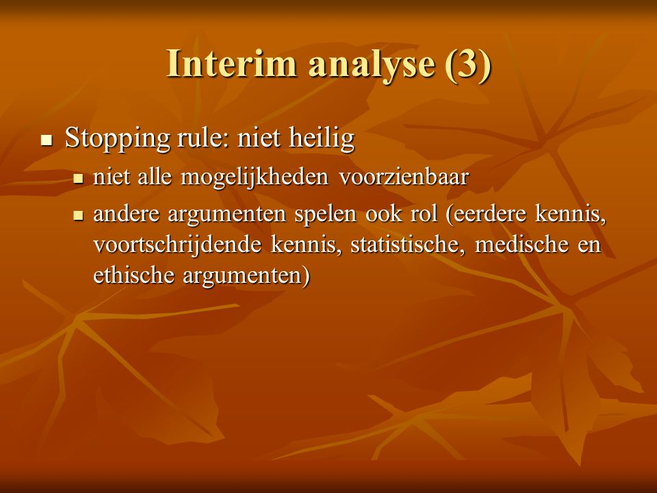 Interim analyse (3) Stopping rule: niet heilig