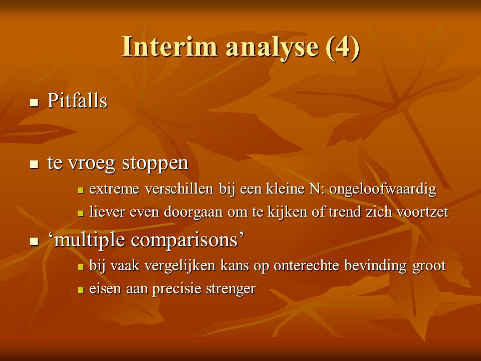 Interim analyse (4) Pitfalls te vroeg stoppen 'multiple comparisons'