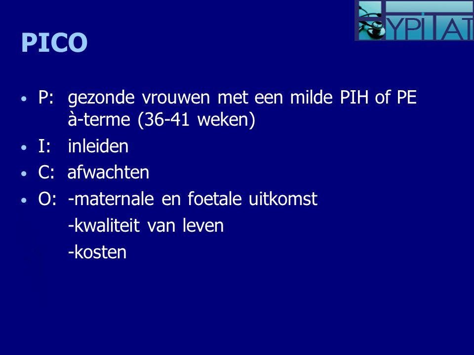 PICO P: gezonde vrouwen met een milde PIH of PE à-terme (36-41 weken)