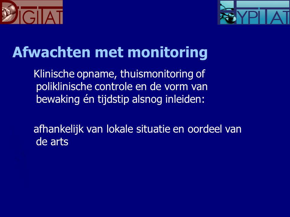 Afwachten met monitoring