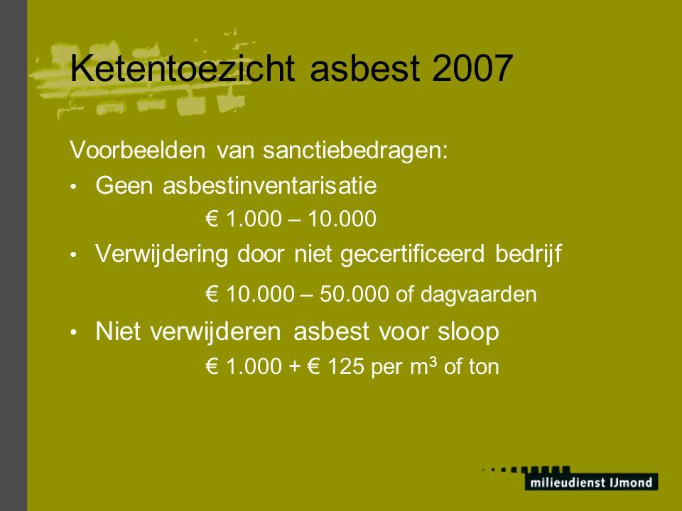 Ketentoezicht asbest 2007 € 10.000 – 50.000 of dagvaarden
