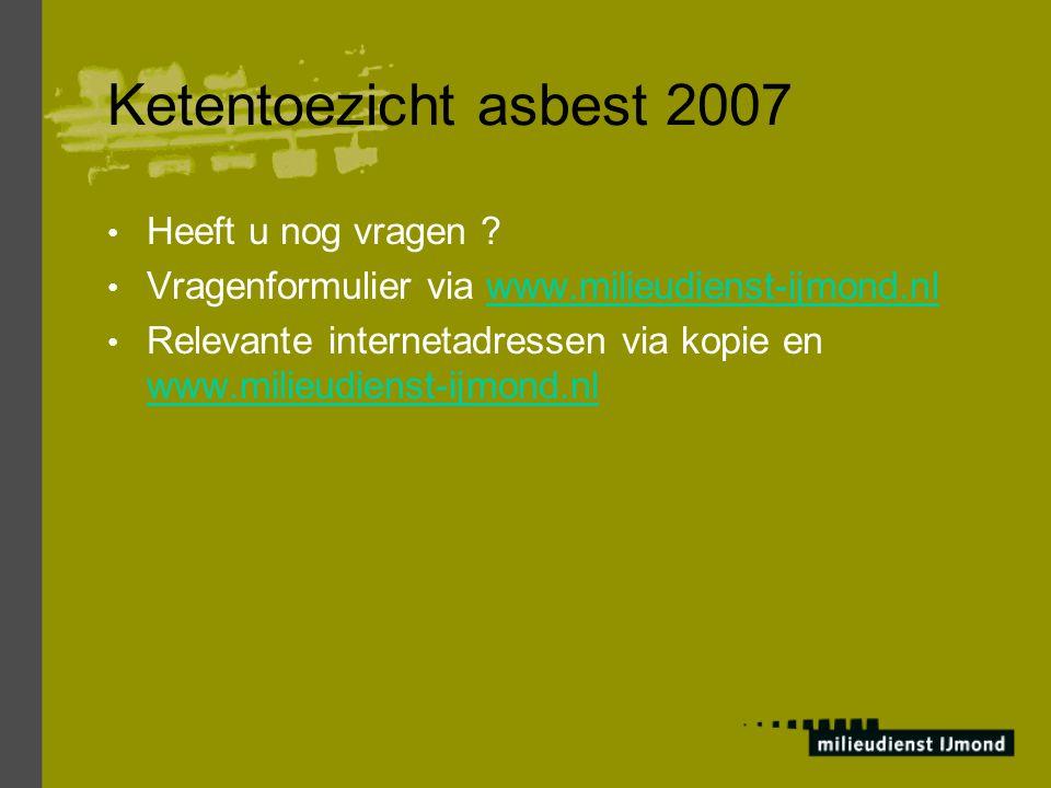 Ketentoezicht asbest 2007 Heeft u nog vragen