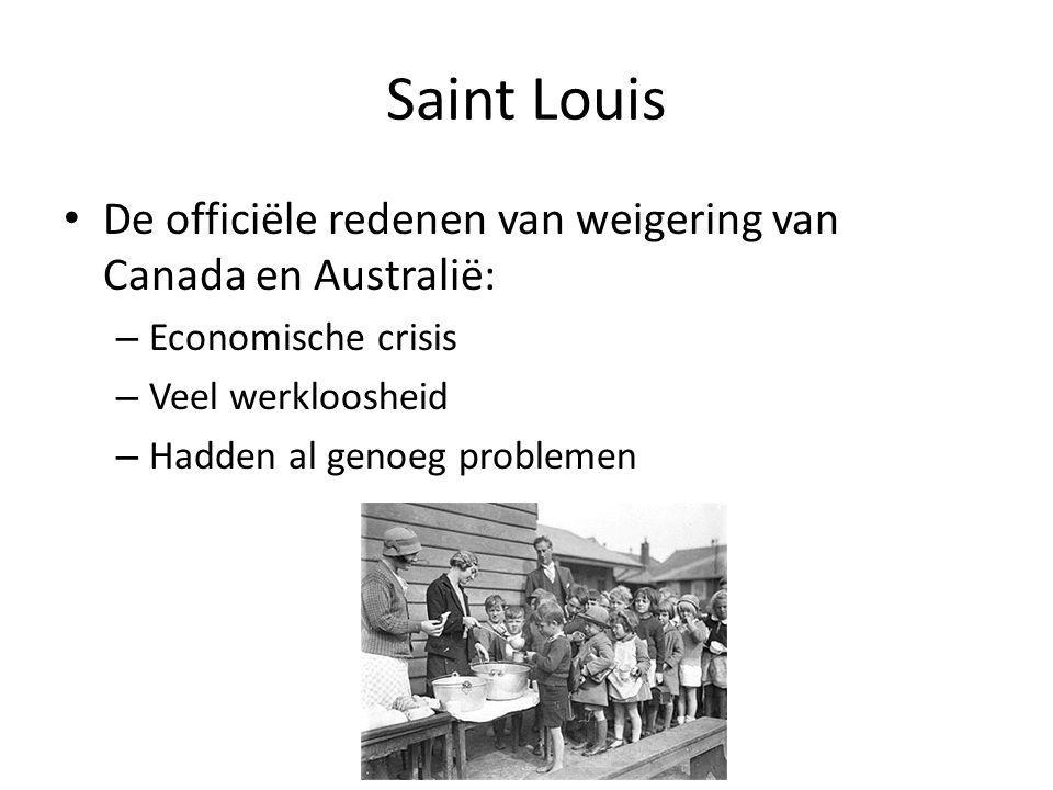 Saint Louis De officiële redenen van weigering van Canada en Australië: Economische crisis. Veel werkloosheid.