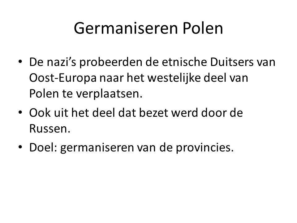 Germaniseren Polen De nazi's probeerden de etnische Duitsers van Oost-Europa naar het westelijke deel van Polen te verplaatsen.