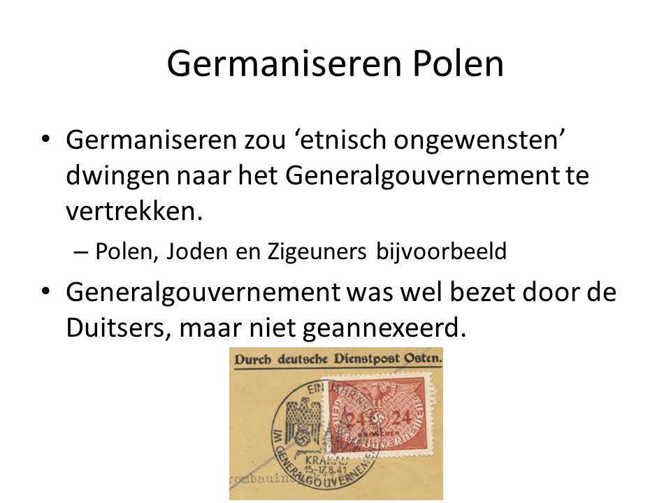 Germaniseren Polen Germaniseren zou 'etnisch ongewensten' dwingen naar het Generalgouvernement te vertrekken.