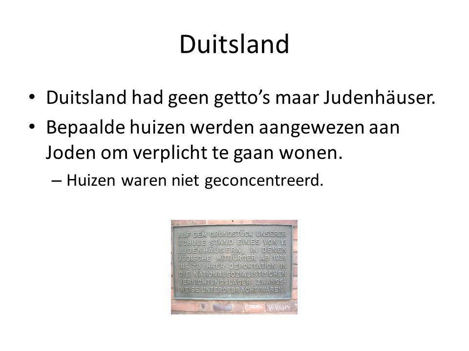 Duitsland Duitsland had geen getto's maar Judenhäuser.