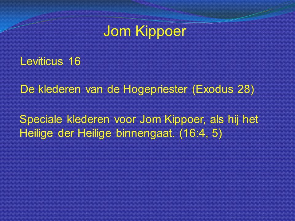 Jom Kippoer Leviticus 16 De klederen van de Hogepriester (Exodus 28)