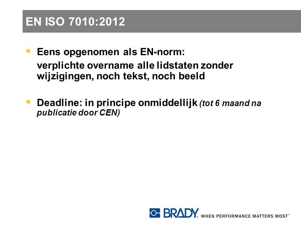 EN ISO 7010:2012 Eens opgenomen als EN-norm: