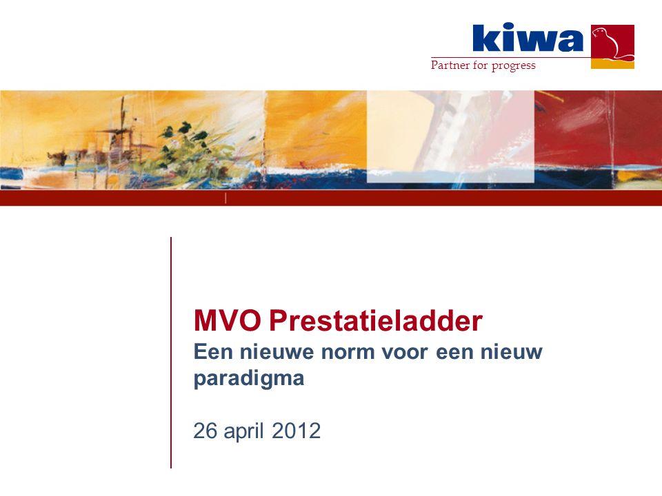 MVO Prestatieladder Een nieuwe norm voor een nieuw paradigma 26 april 2012