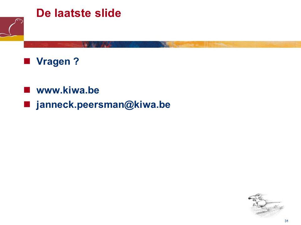 De laatste slide Vragen www.kiwa.be janneck.peersman@kiwa.be