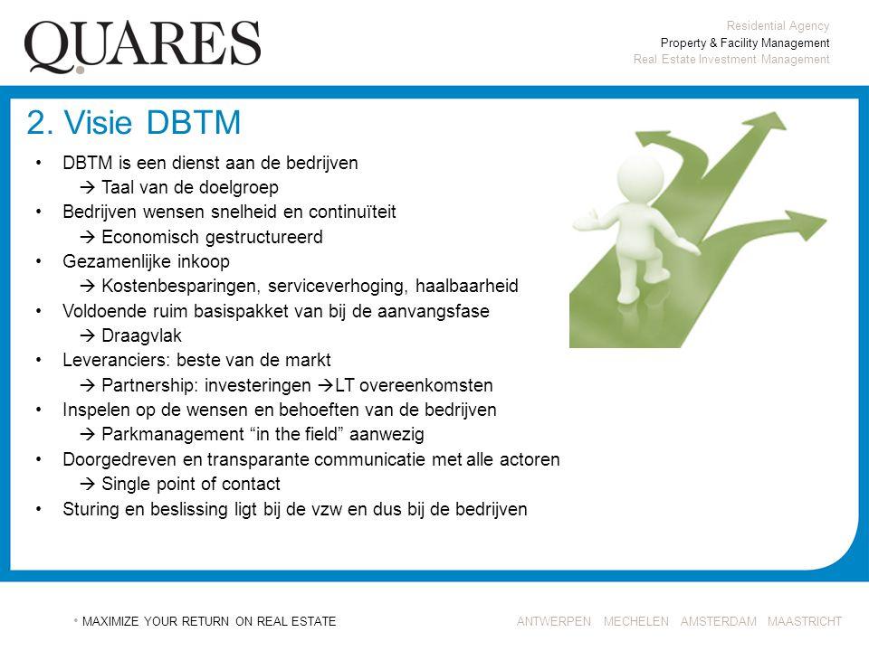 2. Visie DBTM DBTM is een dienst aan de bedrijven