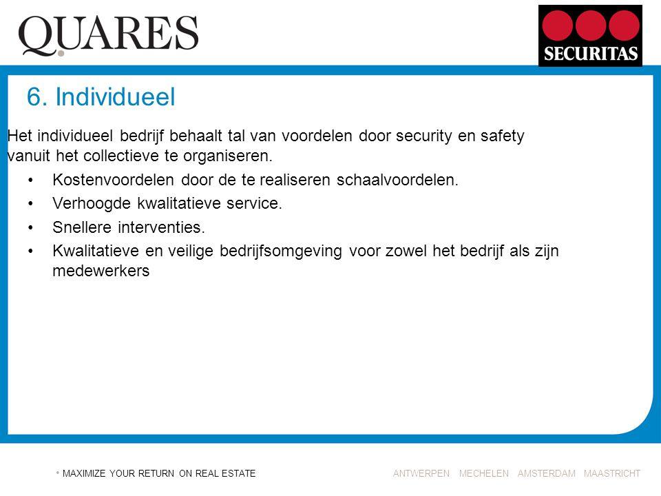 6. Individueel Het individueel bedrijf behaalt tal van voordelen door security en safety vanuit het collectieve te organiseren.