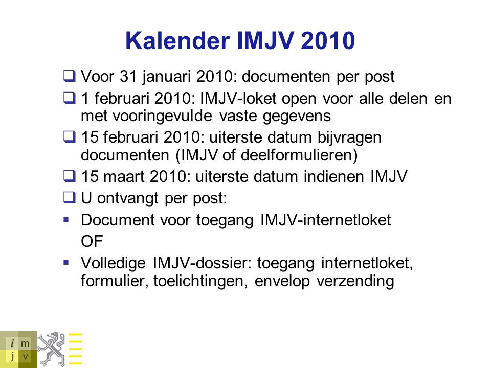 Kalender IMJV 2010 Voor 31 januari 2010: documenten per post