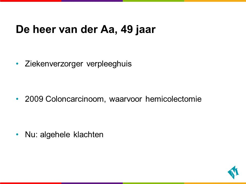 De heer van der Aa, 49 jaar Ziekenverzorger verpleeghuis