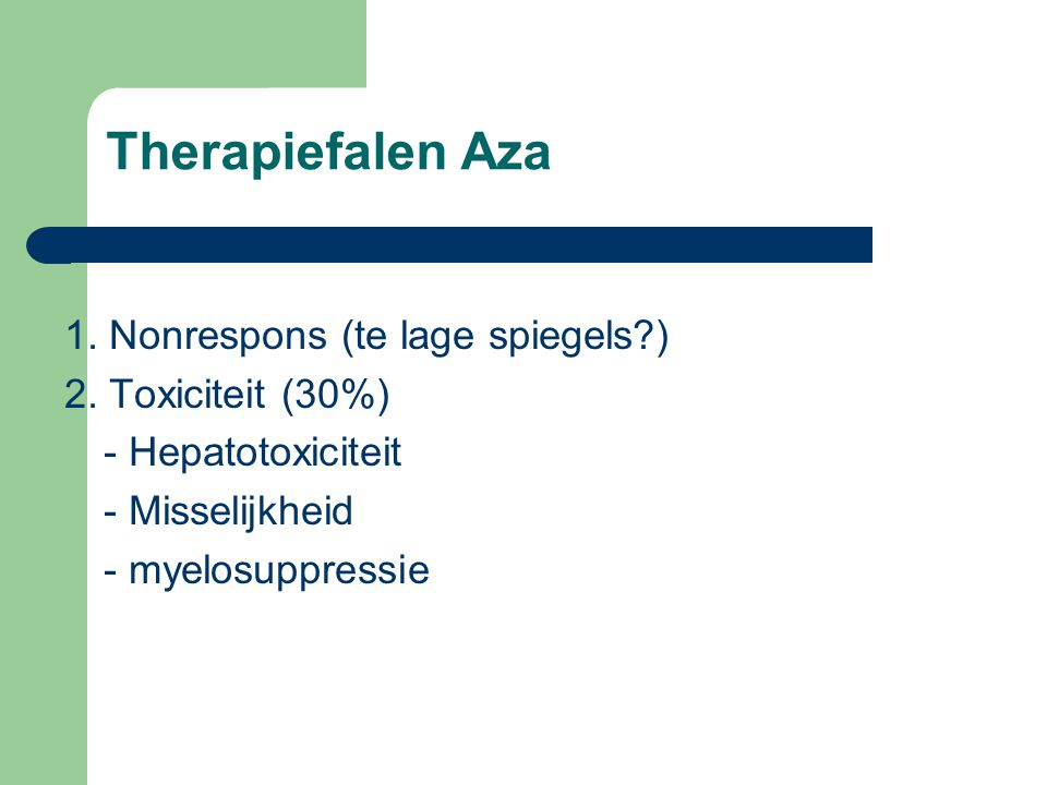 Therapiefalen Aza 1. Nonrespons (te lage spiegels )