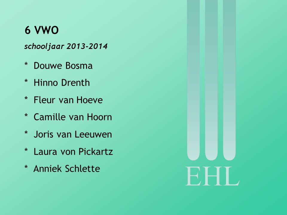 6 VWO Douwe Bosma Hinno Drenth Fleur van Hoeve Camille van Hoorn
