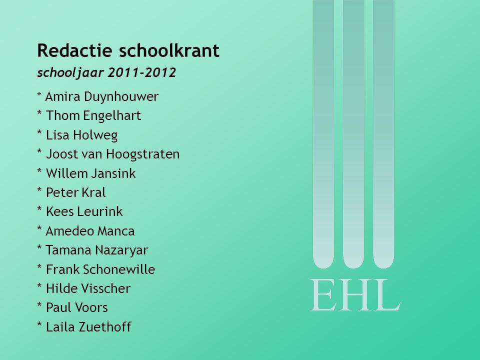 Redactie schoolkrant schooljaar 2011-2012 Thom Engelhart Lisa Holweg