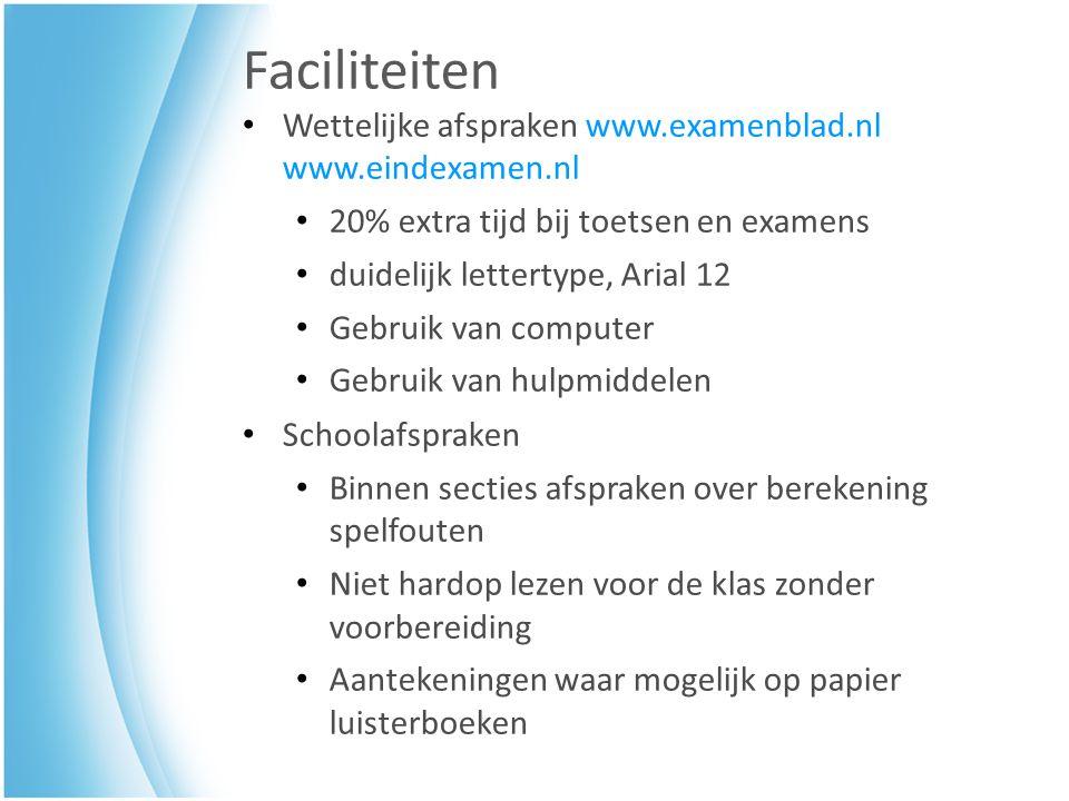 Faciliteiten Wettelijke afspraken www.examenblad.nl www.eindexamen.nl