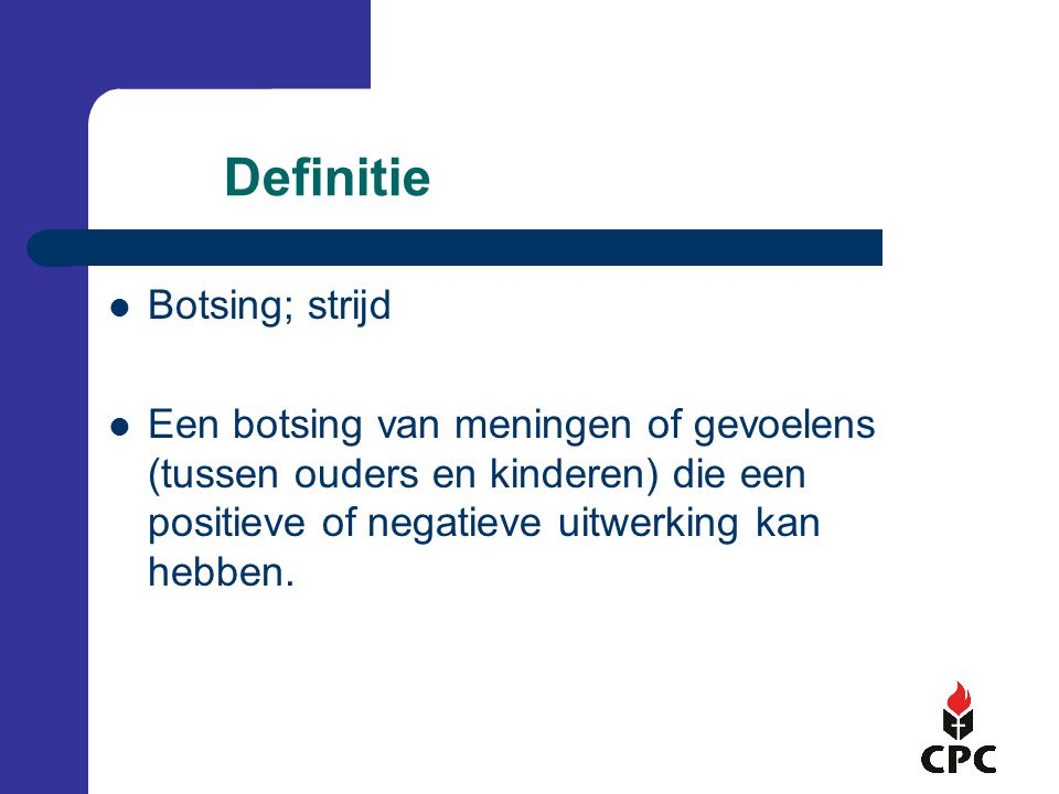 Definitie Botsing; strijd