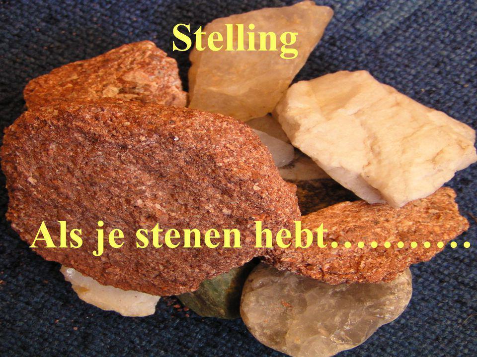 Stelling Als je stenen hebt…………