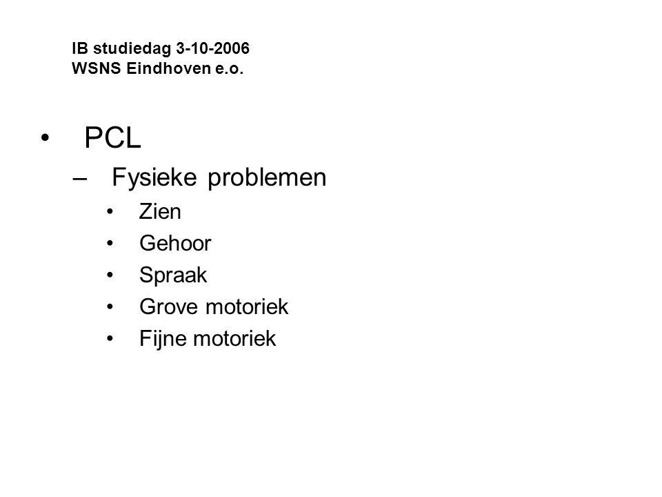 PCL Fysieke problemen Zien Gehoor Spraak Grove motoriek Fijne motoriek